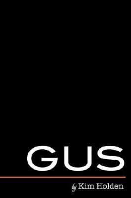 Gus by Kim Holden (2015-05-20)