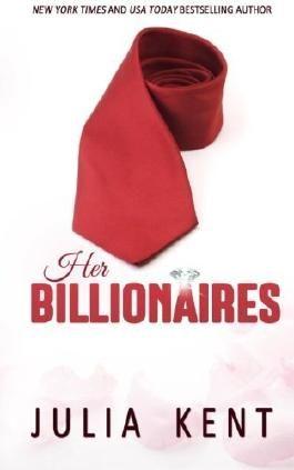 Her Billionaires: Boxed Set by Julia Kent (2013-09-13)