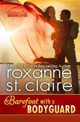 Barefoot with a Bodyguard (Barefoot Bay Undercover) (Volume 1) by Roxanne St. Claire (2015-06-14)