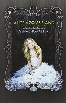 Alice in Zombieland by Gena Showalter (2012-05-05)