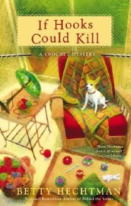 If Hooks Could Kill (A Crochet Mystery) by Betty Hechtman (2012-11-06)