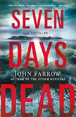 Seven Days Dead: A Thriller (The Storm Murders Trilogy) by John Farrow (2016-05-24)