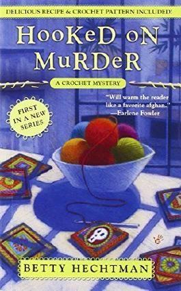 Hooked on Murder (A Crochet Mystery) by Betty Hechtman (2008-05-06)