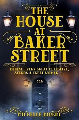 The House at Baker Street (A Mrs Hudson and Mary Watson Investigation) by Michelle Birkby (2016-02-25)
