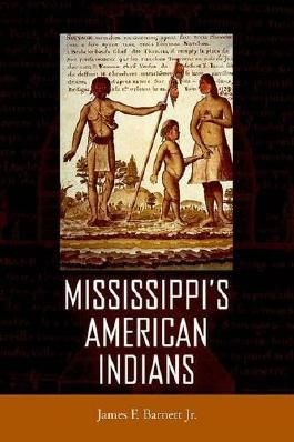 Mississippi's American Indians (Heritage of Mississippi Series) by James F. Barnett (2012-04-04)
