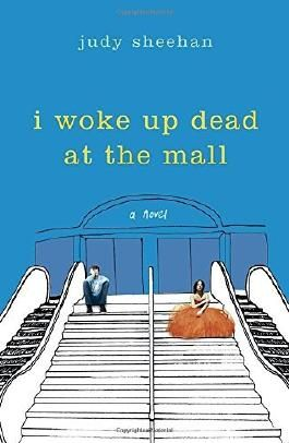 I Woke Up Dead at the Mall by Judy Sheehan (2016-03-22)