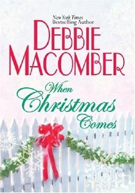 When Christmas Comes by Debbie Macomber (2004-10-25)