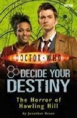 The Horror of Howling Hill: Decide Your Destiny No. 12 (Doctor Who): Decide Your Destiny No. 4 by Jonathan Green (2008-03-06)