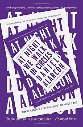 At Night We Walk in Circles by Daniel Alarc??n (2015-05-07)