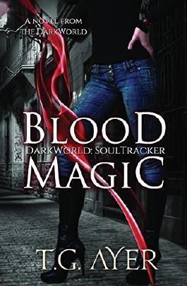 Blood Magic: A SoulTracker Novel: Volume 1 by T. G. Ayer (2014-05-28)