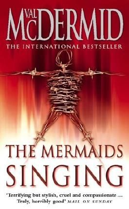 The Mermaids Singing (Tony Hill and Carol Jordan, Book 1) by Val McDermid (2003-02-03)