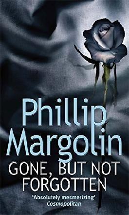 Gone, But Not Forgotten by Phillip M. Margolin (2010-09-16)
