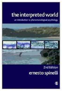 The Interpreted World: An Introduction to Phenomenological Psychology by Ernesto Spinelli (2005-01-26)