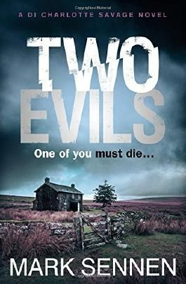 Two Evils: A DI Charlotte Savage Novel by Mark Sennen (2016-03-24)