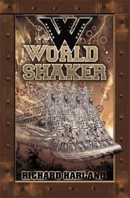 Worldshaker by Richard Harland (2010-06-01)