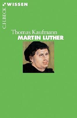 Martin Luther by Thomas Kaufmann (2006-02-06)