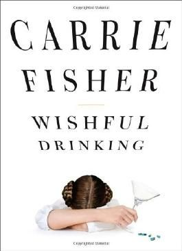 Wishful Drinking by Carrie Fisher (2009-06-01)