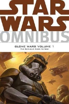 Star Wars Omnibus: Clone Wars: Republic Goes to War Volume 1 by John Ostrander (2012-09-04)