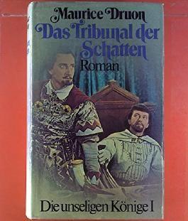 Das Tribunal der Schatten. Die unseligen Könige I