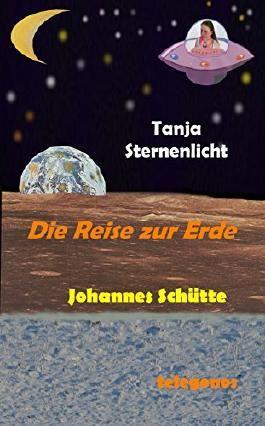 Tanja Sternenlicht: Die Reise zur Erde
