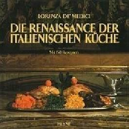Die Renaissance der italienischen Küche by Lorenza DeMedici (2000-09-05)