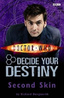 Doctor Who: Second Skin: Decide Your Destiny: Story 2 by Richard Dungworth (2008-03-06)