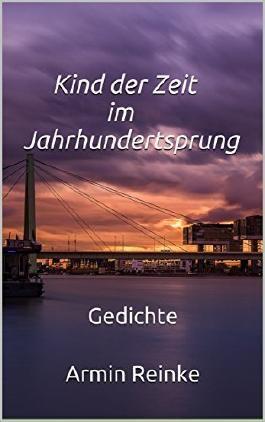 Kind der Zeit im Jahrhundertsprung: Gedichte