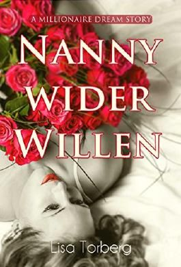 Nanny wider Willen: A Millionaire Dream Story