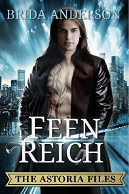 Astoria Files - Feenreich: Die Astoria Files-Reihe, Band 2 (Urban Fantasy)