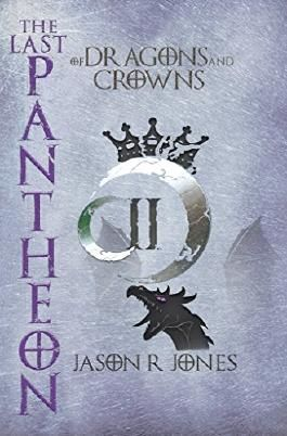 The Last Pantheon: of dragons and crowns
