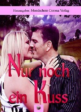 Nur noch ein Kuss: Anthologie