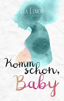 Komm schon, Baby (German Edition)