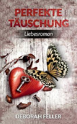 Perfekte Täuschung: (Kategorie: Liebesromane, Liebesgeschichten, romantische Romane / Thriller)