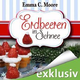Erdbeeren im Schnee (Zuckergussgeschichten 5)