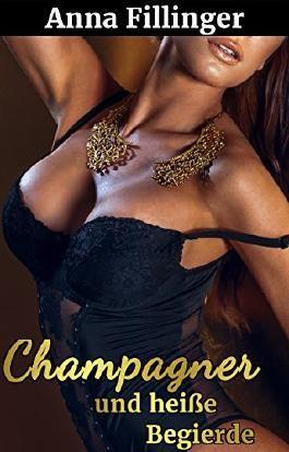 Champagner und heiße Begierde (Reiche Männer, junge Frauen 5)