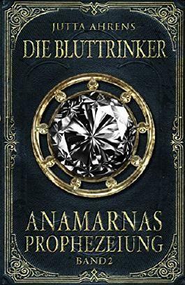 Anamarnas Prophezeiung: Die Bluttrinker