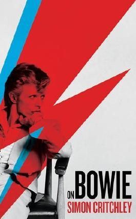 On Bowie by Simon Critchley (2016-04-07)
