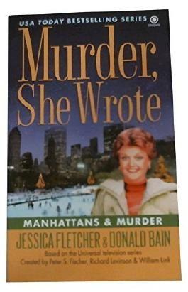 Murder, She Wrote: Manhattans & Murder by Jessica Fletcher (1994-12-01)