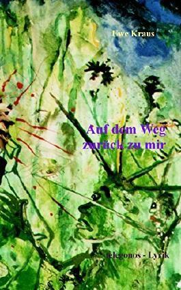 Auf dem Weg zurück zu mir: Gedichte 2016