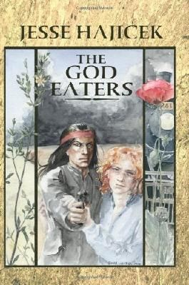 The God Eaters by Jesse Hajicek (2006-08-02)