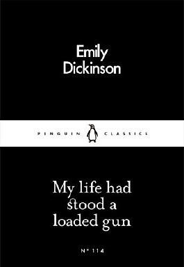 My Life Had Stood a Loaded Gun (Penguin Little Black Classics) by Emily Dickinson (2016-03-03)