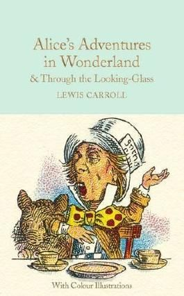 Alice's Adventures in Wonderland & Through the Looking-Glass (Macmillan Collector's Library) by Lewis Carroll (2016-04-26)