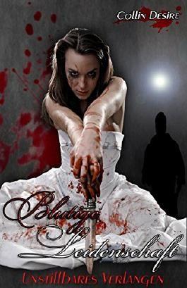Blutige Leidenschaft: Unstillbares Verlangen