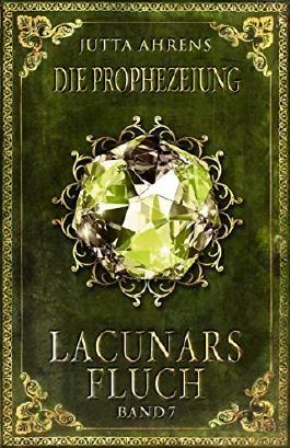 Lacunars Fluch: Die Prophezeiung