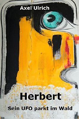 Herbert: sein UFO parkt im Wald