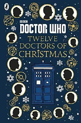 Doctor Who: Twelve Doctors of Christmas by Jacqueline Rayner (2016-10-06)
