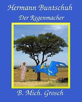 Hermann Buntschuh: Der Regenmacher