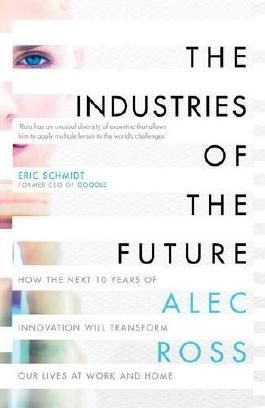 The Industries of the Future by Alec Ross (2016-02-02)