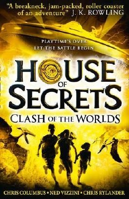 Clash of the Worlds (House of Secrets, Book 3) by Chris Columbus (2016-05-05)