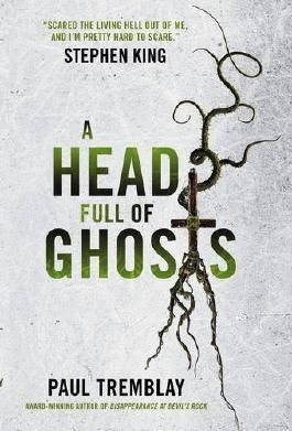 A Head Full of Ghosts by Paul Tremblay (2016-09-27)